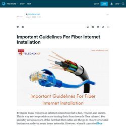 Important Guidelines For Fiber Internet Installation: teledataictgh — LiveJournal