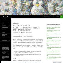 Installation de XBMC+SMB+Transmission sur Raspberry Pi