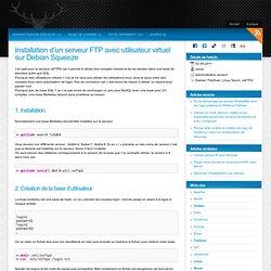 Installation d'un serveur FTP avec utilisateur virtuel sur Debian Squeeze