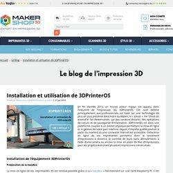 Installation et utilisation de 3DPrinterOS