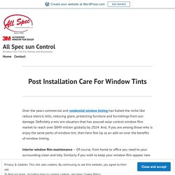 Post Installation Care For Window Tints – All Spec sun Control