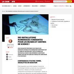 Des installations numériques itinérantes pour les musées et centres de science ! - La Casemate