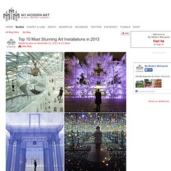 Top 10 Most Stunning Art Installations in 2013 - My Modern Met