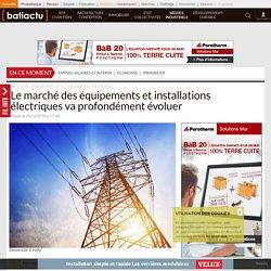 Le marché des équipements et installations électriques va profondément évoluer - 05/12/16