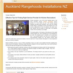 Auckland Rangehoods Installations NZ: Effective Tips for Finding Right Service Provider for Kitchen Renovations