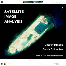China's New Military Installations in the Spratly Islands: Satellite Image Update — Satellite Image Analysis