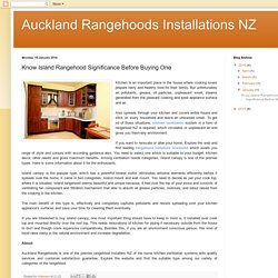 Auckland Rangehoods Installations NZ: Know Island Rangehood Significance Before Buying One