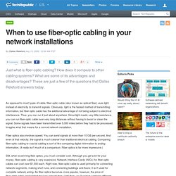 When to use fiber-optic cabling in your network installations
