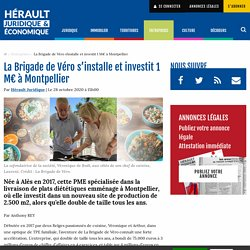 La Brigade de Véro s'installe et investit 1 M€ à Montpellier
