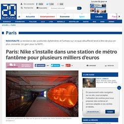 Paris: Nike s'installe dans une station de métro fantôme pour plusieurs milliers d'euros