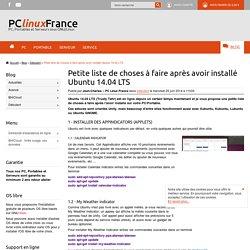 Petite liste de choses à faire après avoir installé Ubuntu 14.04 LTS - Débutant - PClinuxFrance