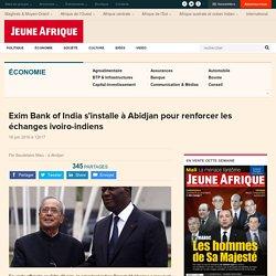 Exim Bank of India s'installe à Abidjan pour renforcer les échanges ivoiro-indiens