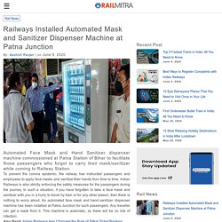Railways Installed Automated Mask and Sanitizer Dispenser Machine at Patna Junction