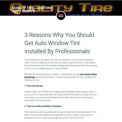 3 Reasons Why You Should Get Auto Window Tint Installed By Professionals
