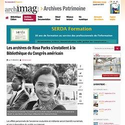 Les archives de Rosa Parks s'installent à la Bibliothèque du Congrès américain