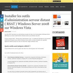 Installer les outils d'administration serveur distant ( RSAT ) Windows Server 2008 sur Windows Vista