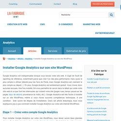 Installer Google Analytics sur un site Wordpress - Tuto complet