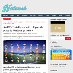 AndEX : Installer android Lollipop à la place de Windows ça te dit ?