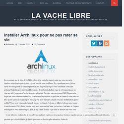 Installer Archlinux pour ne pas rater sa vie
