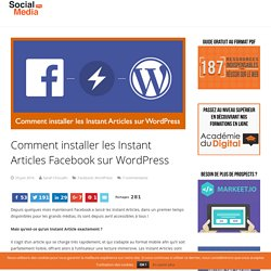 Comment installer les Instant Articles Facebook sur WordPress - Social Media Pro