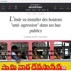 """L'Inde va installer des boutons """"anti-agression"""" dans ses bus..."""
