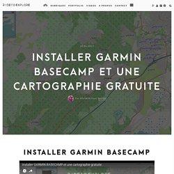 Installer GARMIN BASECAMP et une cartographie gratuite