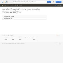 Installation de GoogleChrome pour plusieurs comptes d'utilisateurs - Centre d'aide Google Chrome