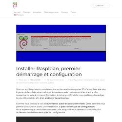 Installer Raspbian, premier démarrage et configuration