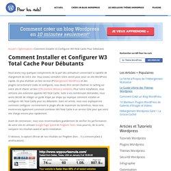 Comment Installer et Configurer W3 Total Cache Pour Débutants - WP Pour les Nuls