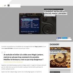 Comment installer le logiciel Magic Lantern ? - Courriers lecteurs - Focus Numérique