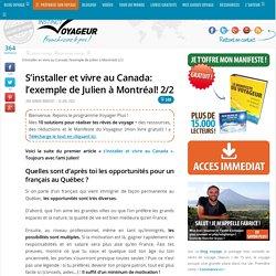 S'installer et vivre au Canada: l'exemple de Julien à Montréal! 2/2