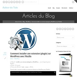 Comment installer une extension (plugin) sur WordPress avec Filezilla