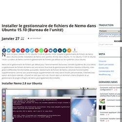 Installer le gestionnaire de fichiers de Nemo dans Ubuntu 15.10 (Bureau de l'unité)