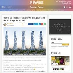 Dubaï va installer un gratte ciel pivotant de 80 étage en 2020 !