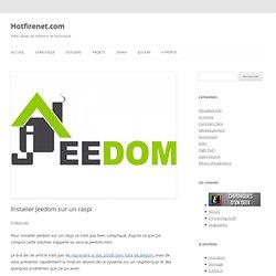 Installer Jeedom sur un raspi - Hotfirenet.com