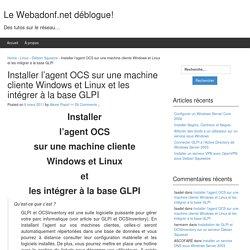 Installer l'agent OCS sur une machine cliente Windows et Linux et les intégrer à la base GLPI