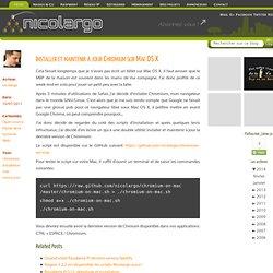 Installer et maintenir à jour Chromium sur Mac OS X