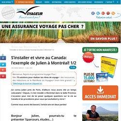 S'installer et vivre au Canada: l'exemple de Julien à Montréal! 1/2