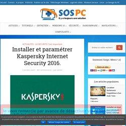 Installer et paramétrer Kaspersky Internet Security 2016. - Sospc