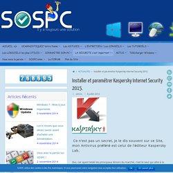Installer et paramétrer Kaspersky Internet Security 2015. -