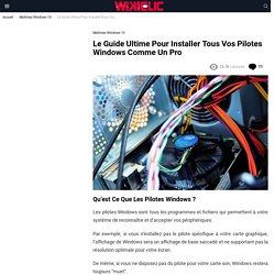 Le Guide Ultime Pour Installer Tous Vos Pilotes Windows Comme Un Pro - Wikiclic