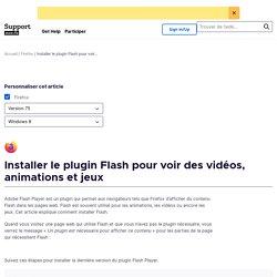 Installer le plugin Flash pour voir des vidéos, animations et jeux
