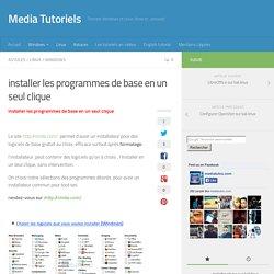 installer les programmes de base en un seul clique - Media Tutoriels