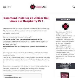 Comment installer et utiliser Kali Linux sur Raspberry Pi ? – RaspberryTips