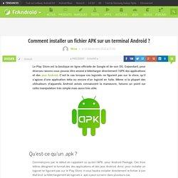 Comment installer un fichier APK sur un terminal Android ?