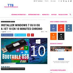Installer Windows 7 ou 8 ou 8.1et 10 en dix minutes chrono