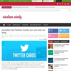 Installer les Twitter Cards sur son site ou blog -1990