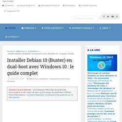 Installer Debian 10 (Buster) en dual-boot avec Windows 10 : le guide complet