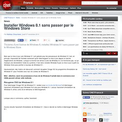Installer Windows 8.1 sans passer par le Windows Store