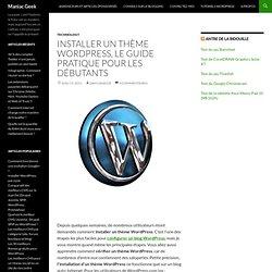 Installer un thème WordPress, le guide pratique pour les débutants